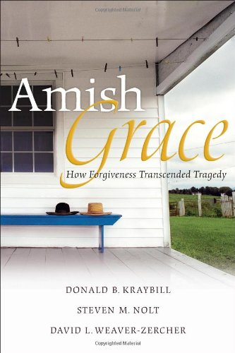 9780787997618: Amish Grace: How Forgiveness Transcended Tragedy