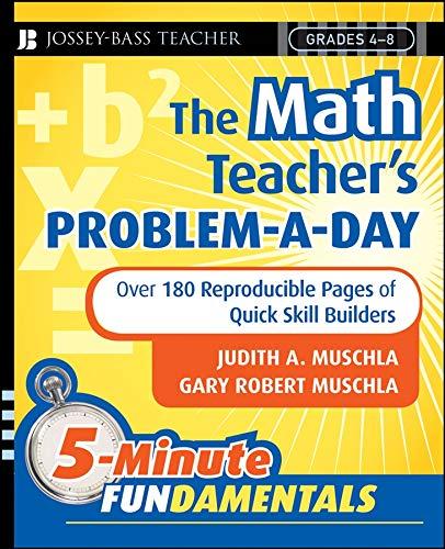 The Math Teacher's Problem-a-Day, Grades 4-8: Over: Muschla, Gary Robert,Muschla,