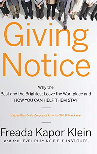 9780787998097: Giving Notice: Why the Best and Brightest Are Leaving the Workplace and How You Can Help Them Stay