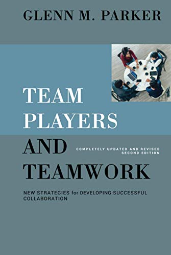 Team Players and Teamwork: New Strategies for the Competitive Enterprise , 2nd Edition Format: Cloth