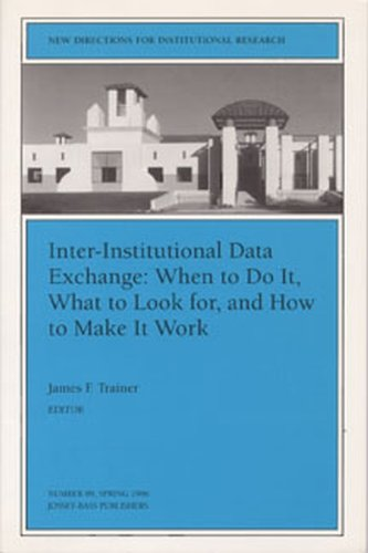 9780787998745: Inter-Institutional Data Exchange When to Do It, What to Look for, and How to Make it Work: New Directions for Institutional Research (J-B IR Single Issue Institutional Research)