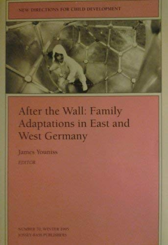 9780787999407: After the Wall: Family Adaptations in East and West Germany (New Directions for Child & Adolescent Development)