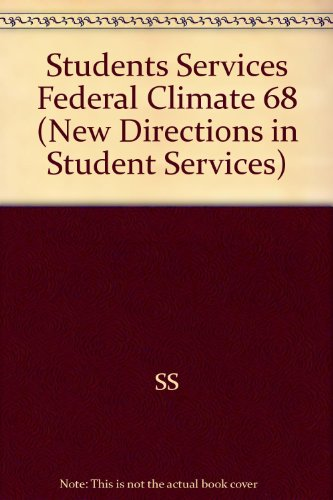 Student Services in a Changing Federal Climate: New Directions for Student Services, Number 68 (J-B...