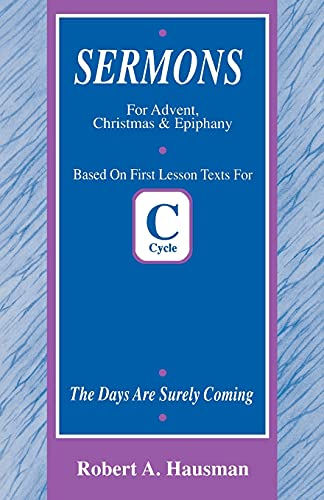 9780788000256: The Days Are Surely Coming: Sermons for Advent, Christmas, and Epiphany, Cycle C, First Lesson Texts