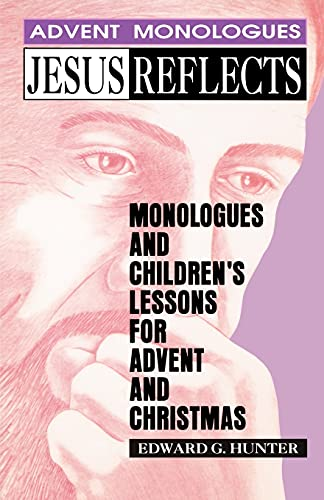 9780788001109: Jesus Reflects: Monologues and Children's Lessons for Advent and Christmas