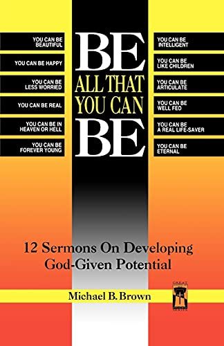 9780788003813: Be All That You Can Be: 12 Sermons on Developing God-Given Potential (Great American Preacher Series)