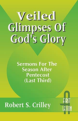 9780788004643: Veiled Glimpses Of God's Glory (Last Third : Cycle A, First Lesson Texts)
