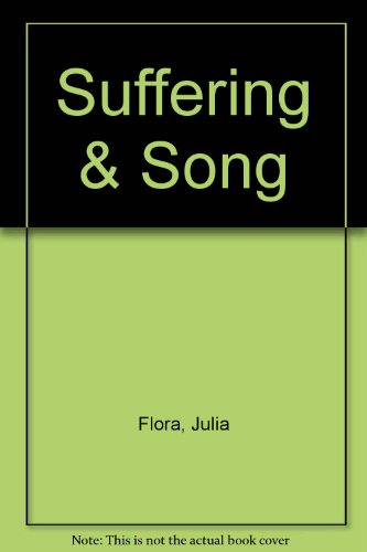 Suffering & Song: Lives of Hymn Writers: Flora, Julia