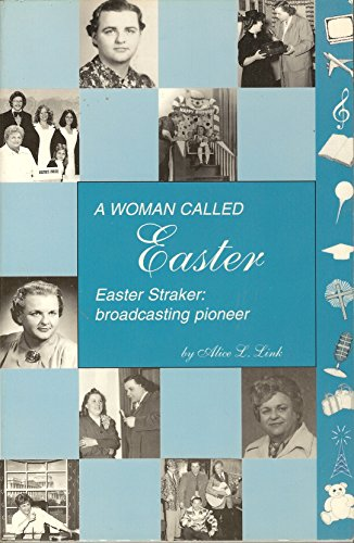 9780788006951: A Woman Called Easter: Easter Straker : Broadcasting Pioneer