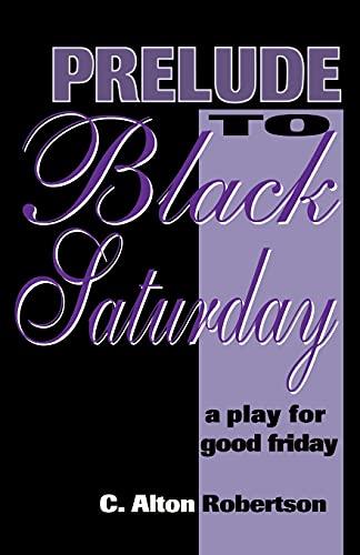 Prelude To Black Saturday: C. Alton Robertson