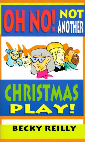 9780788010378: Oh No! Not Another Christmas Play!