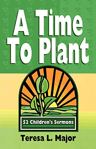 9780788011634: A Time To Plant