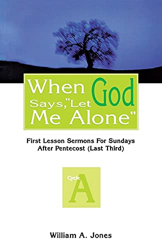 """When God Says, """"Let Me Alone: William A. Jones"""