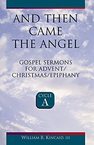 And Then Came The Angel - William B. Kincaid III