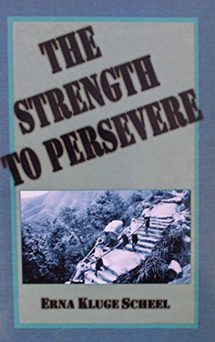 The strength to persevere: The autobiography of: Scheel, Erna Kluge