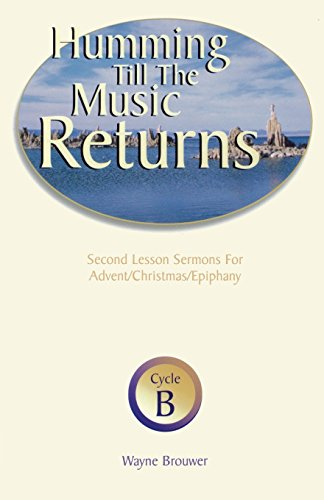 9780788015069: Humming Till The Music Returns: Second Lesson Sermons For Advent/Christmas/Epiphany - Cycle B