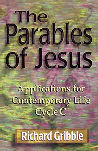 Parables of Jesus, The (C): Richard E. Gribble