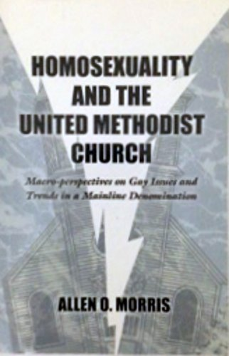 9780788016967: Homosexuality and the United Methodist Church: Macro-perspectives on gay issues and trends in a mainline denomination