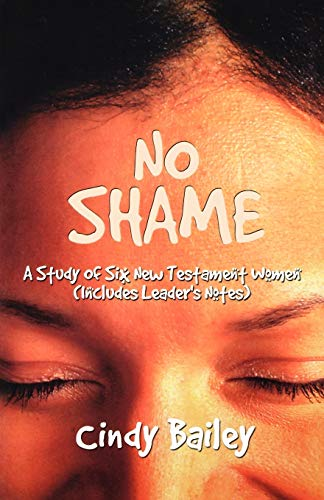 No Shame: A Study of Six New: Cindy Bailey