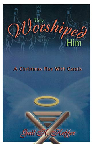 They Worshiped Him: Gail K. Keffer
