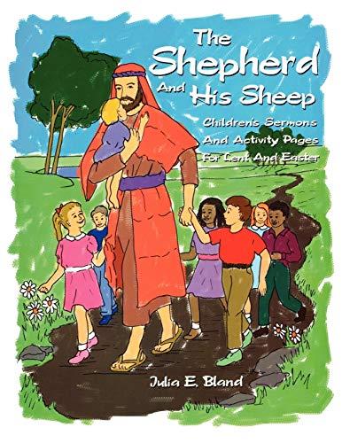 The Shepherd And His Sheep: Julia E. Bland