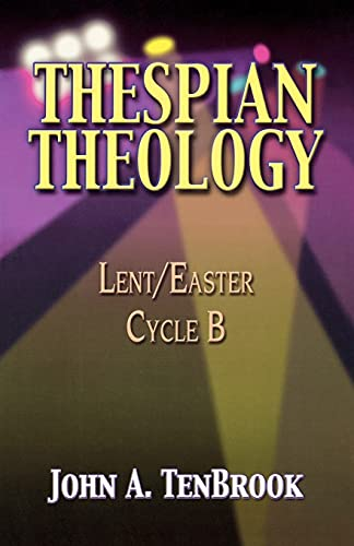 9780788019388: Thespian Theology: Lent/Easter, Cycle B