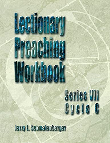 Lectionary Preaching Workbook (VII, C): Jerry L. Schmalenberger