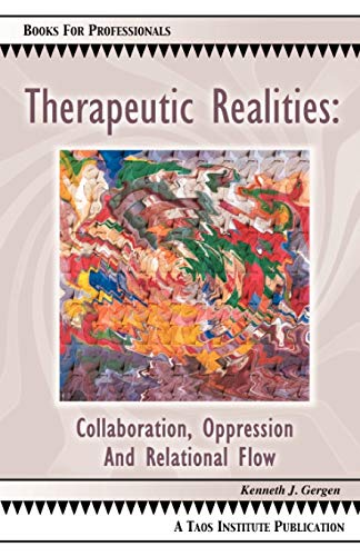 Therapeutic Realities: Collaboration, Oppression and Relational Flow (Books for Professionals): ...