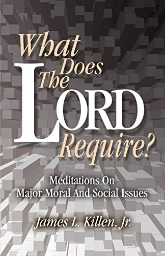 9780788023064: What Does the Lord Require?: Meditations on Major Moral and Social Issues