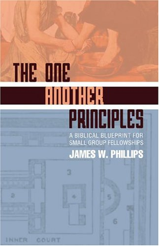 9780788023316: The One Another Principles: A Biblical Blueprint For Small Group Fellowships