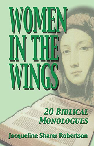 9780788023873: Women in the Wings: 20 Biblical Monologues