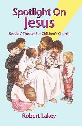 9780788023941: Spotlight on Jesus: Readers' Theater for Children's Church