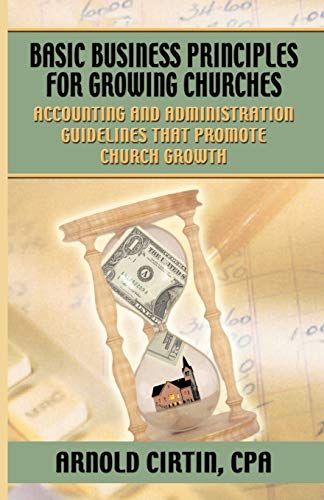 9780788024153: Basic Business Principles for Growing Churches: Accounting and Administrative Guidelines That Promote Church Growth