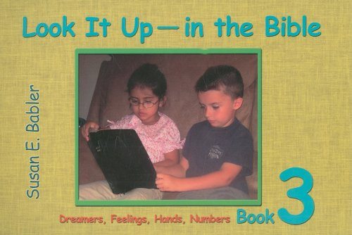 Look It Up-In the Bible, Book 3: Dreamers, Feelings, Hands and Numbers: Susan E. Babler