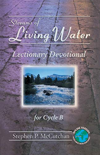 9780788025495: Streams of Living Water: Lectionary Devotional for Cycle B [With Access Password for Electronic Copy]