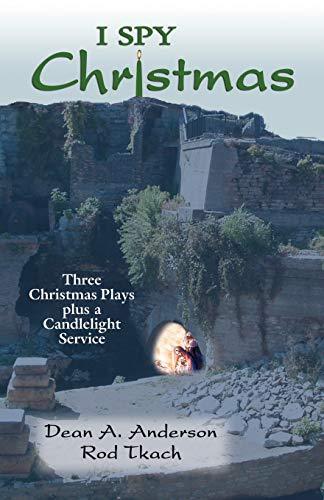 9780788025518: I Spy Christmas: Three Christmas Plays Plus a Candlelight Service