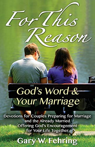 For This Reason: Devotions for Couples Preparing: Fehring, Gary W.