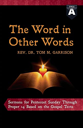 9780788027673: The Word in Other Words: Cycle a Sermons for Pentecost Sunday Through Proper 14 Based on the Gospel Texts