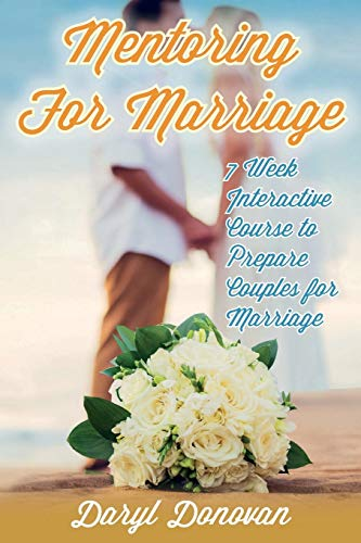 9780788028038: Mentoring for Marriage: A Seven-Week Interactive Course Designed to Prepare Couples for Marriage