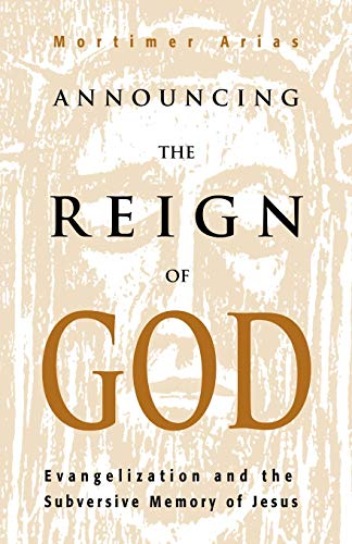 9780788099038: Announcing the Reign of God: Evangelization and the Subversive Memory of Jesus