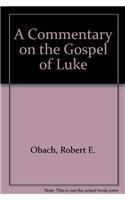 9780788099328: A Commentary on the Gospel of Luke