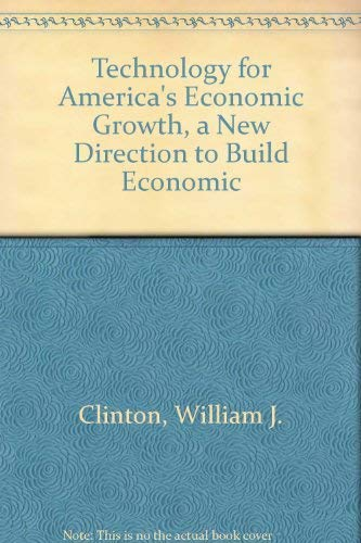 Technology for America's Economic Growth, a New Direction to Build Economic Strength: Bill ...