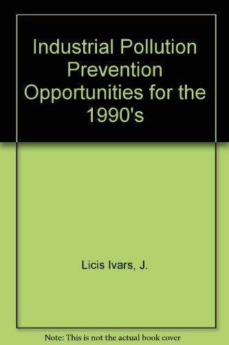 Industrial Pollution Prevention Opportunities for the 1990's: J. Licis Ivars