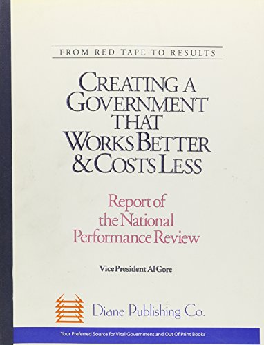 9780788106934: From Red Tape to Resurlts : Creating a Government That Works Better & Costs