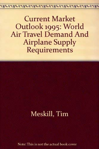 9780788109942: Current Market Outlook 1995: World Air Travel Demand And Airplane Supply Requirements