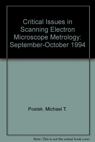 Critical Issues in Scanning Electron Microscope Metrology: September-October 1994: Postek, Michael ...