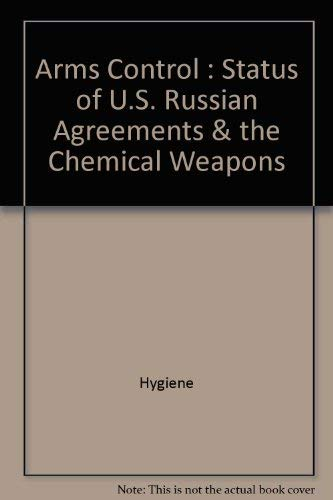Arms Control: Status of U.S. Russian Agreements & the Chemical Weapons Convention: Barry ...