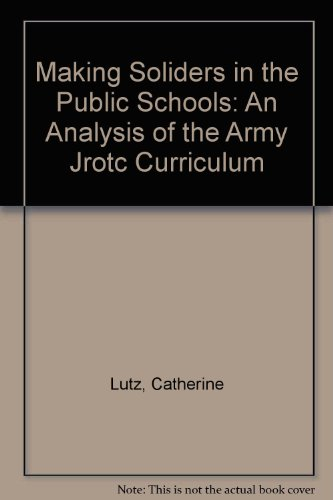 9780788118951: Making Soliders in the Public Schools: An Analysis of the Army Jrotc Curriculum