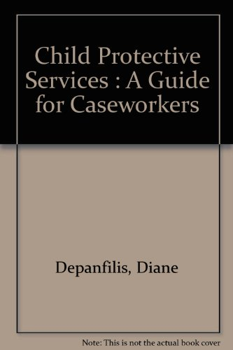 9780788119484: Child Protective Services: A Guide for Caseworkers