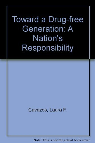 9780788119996: Toward a Drug-free Generation: A Nation's Responsibility